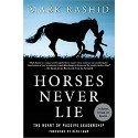 Horses Never Lie The Heart of Passive Leadership – Mark Rashid